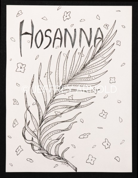 Hosanna | Pen and Ink Illustration